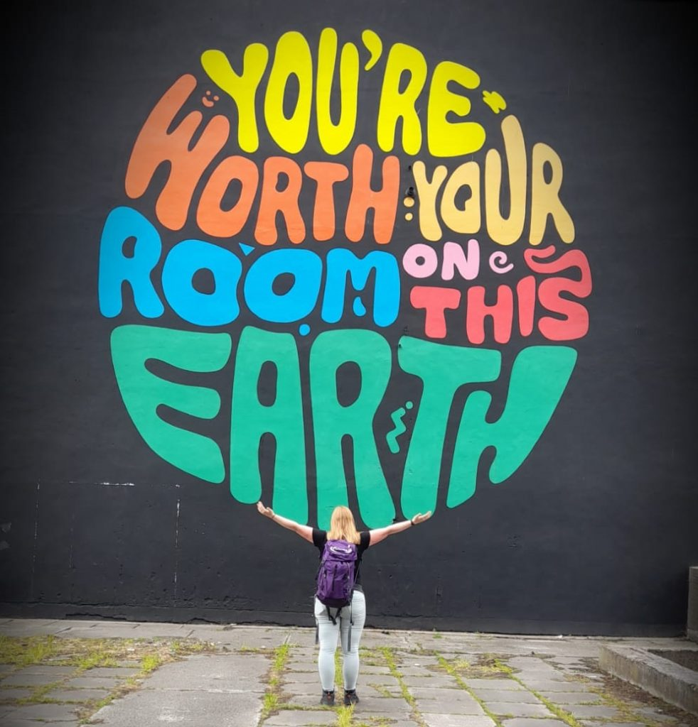 You're worth your room on this Earth.